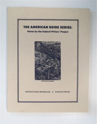 The American Guide Series: Works by the Federal Writers' Project. Marc S. SELVAGGIO, comp