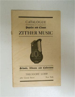 CATALOGUE OF POPULAR AND CLASSIC ZITHER MUSIC