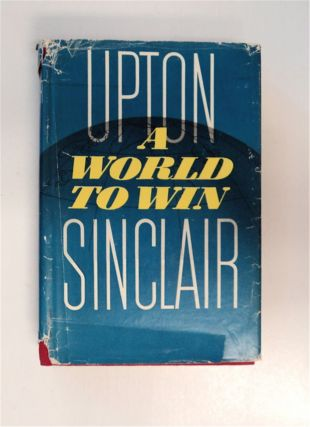A World to Win. Upton SINCLAIR