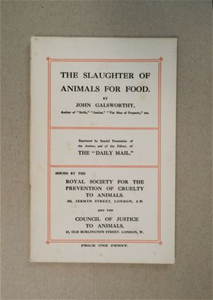 The Slaughter of Animals for Food. John GALSWORTHY