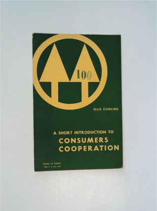 A Short Introduction to Consumers' Cooperation. Ellis COWLING