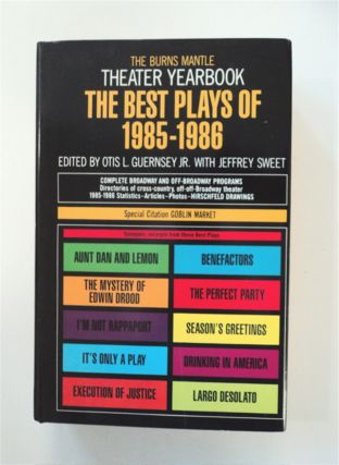 The Best Plays of 1985-1986. Otis L. GUERNSEY, Jr., eds Jeffrey Sweet