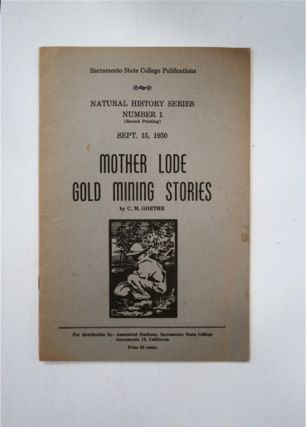 Mother Lode Gold Mining Stories. GOETHE, harles, atthias