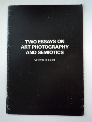 Two Essays on Art Photography and Semiotics. Victor BURGIN