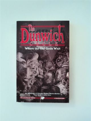 The Dunwich Cycle: Where the Old Gods Wait. August W. DERLETH, W. H. Pubmire, H. P. Lovecraft,...