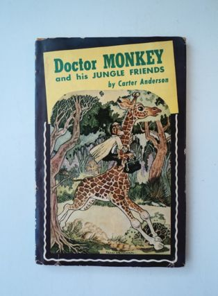 Doctor Monkey and His Jungle Friends. Carter ANDERSON