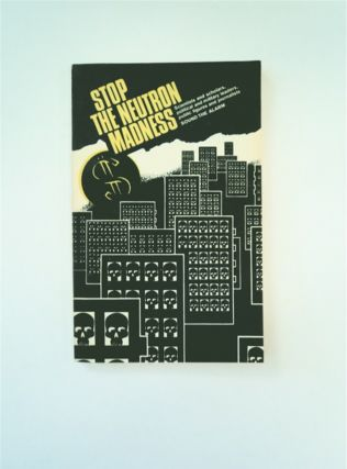 STOP THE NEUTRON MADNESS: A COLLECTION OF RELATED MATERIAL