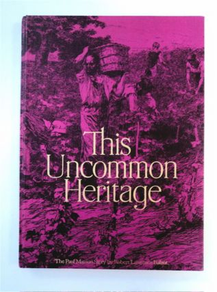 This Uncommon Heritage: The Paul Masson Story. Robert Lawrence BALZER