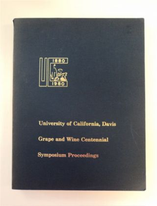 GRAPE AND WINE CENTENNIAL: SYMPOSIUM PROCEEDINGS, UNIVERSITY OF CALIFORNIA, DAVIS