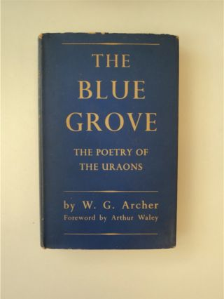 The Blue Grove: The Poetry of the Uraons. W. G. ARCHER
