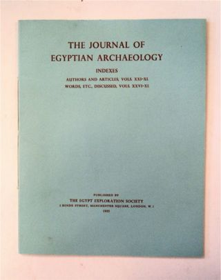 THE JOURNAL OF EGYPTIAN ARCHAEOLOGY INDEXES TO VOLUMES XXI-XL, WORDS, ETC., DISCUSSED, VOLS. XXVI-XL
