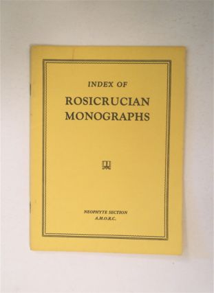 INDEX OF ROSICRUCIAN MONOGRAPHS, NEOPHYTE SECTION, A.M.O.R.C