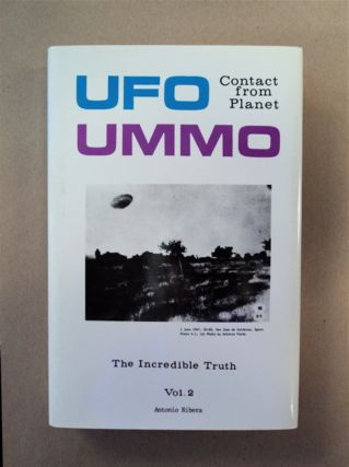 UFO Contact from Planet UMMO, Volume II: The Incredible Truth. Antonio RIBERA