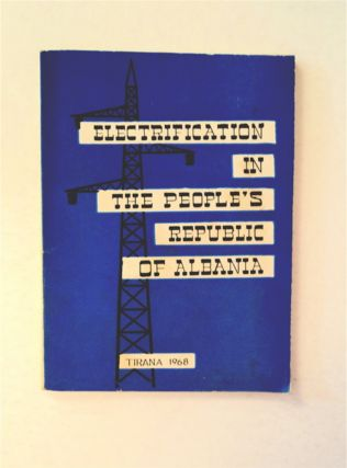 ELECTRIFICATION IN THE PEOPLE'S REPUBLIC OF ALBANIA