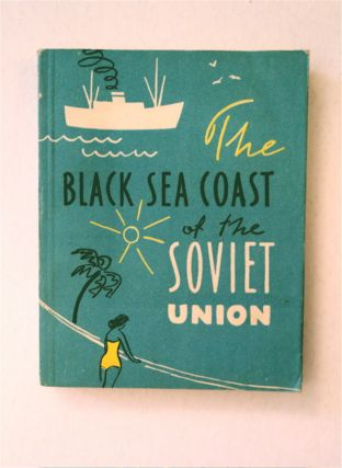 THE BLACK SEA COAST OF THE SOVIET UNION: A SHORT GUIDE