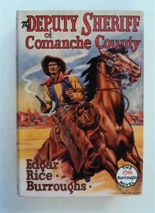 The Deputy Sheriff of Comanche County. Edgar Rice BURROUGHS