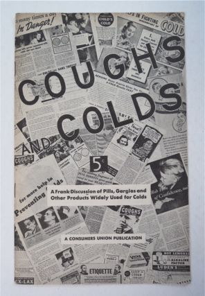 Coughs and Colds: A Frank Discussion of Pills, Gargles and Other Products Widely Used for Colds....