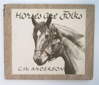 Horses Are Folks. C. W. ANDERSON
