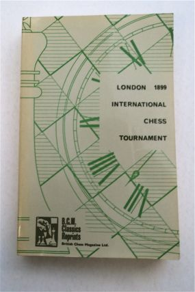 THE BOOK OF THE LONDON INTERNATIONAL CHESS TOURNAMENT 1899