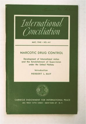 Narcotic Drug Control: Development of International Action and the Establishment of Supervision...