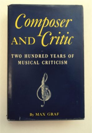 Composer and Critic: Two Hundred Years of Musical Criticism. Max GRAF
