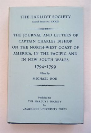 The Journals and Letters of Captain Charles Bishop on the North-west Coast of America, in the...
