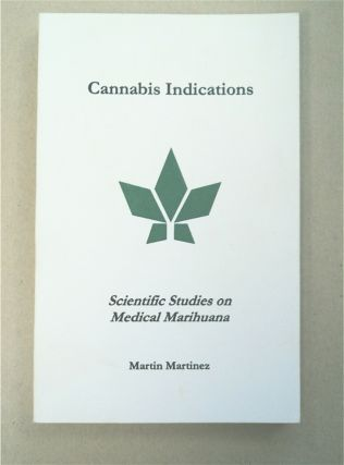 Cannabis Indications: Scientific Studies on Medical Marihuana. Martin MARTINEZ