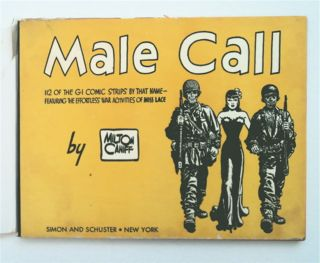 Male Call: 112 of the GI Comic Strips by That Name - Featuring the Effortless War Activities of Miss Lace