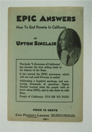 EPIC Answers: How to End Poverty in California. Upton SINCLAIR