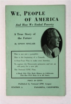 We, People of America and How We Ended Poverty: A True Story of the Future. Upton SINCLAIR