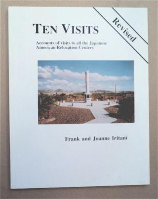 Ten Visits Revised: Brief Accounts of Our Visits to All Ten Japanese American Relocation Centers...
