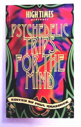 Psychedelic Trips for the Mind. Paul KRASSNER, ed