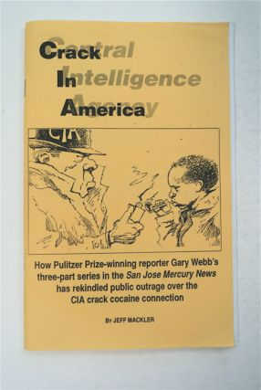 Crack in America: How Pulitzer Prize-Winning Reporter Gary Webb's Three-Part Series in the San...