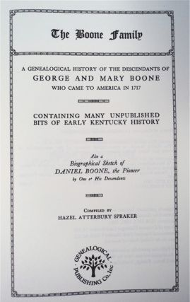 The Boone Family: A Genealogical History of the Descendants of George and Mary Boone ...