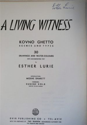 A Living Witness: Kovno Ghetto - Scenes & Types: 30 Drawings and Water-Colours with Accompanying Text