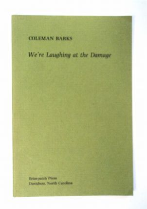 We're Laughing at the Damage. Coleman BARKS