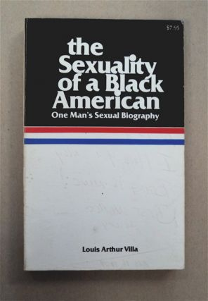 The Sexuality of a Black American: One Man's Sexual Biography. Louis Arthur VILLA