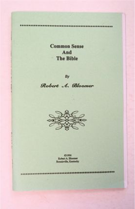 Common Sense and the Bible. Robert M. BLOOMER