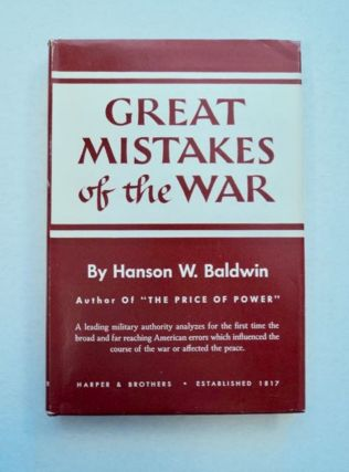 Great Mistakes of the War. Hanson W. BALDWIN