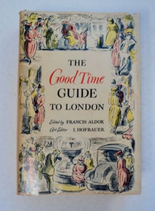 The Good Times Guide to London. Francis ALDOR
