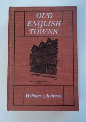 Old English Towns. William ANDREWS
