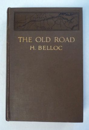 The Old Road. Hilaire BELLOC
