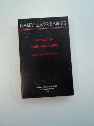 In Quest of Truth and Justice: De-Bunking the War-Guilt Myth. Harry Elmer BARNES