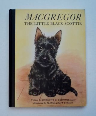 Macgregor, the Little Black Scottie. Dorothy K. L'HOMMEDIEU
