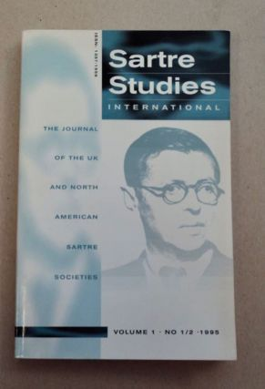SARTRE STUDIES INTERNATIONAL: THE PRINCIPAL FORUM IN THE ENGLISH-SPEAKING WORLD FOR DEBATES ON...