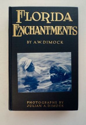 Florida Enchantments. DIMOCK. A. W