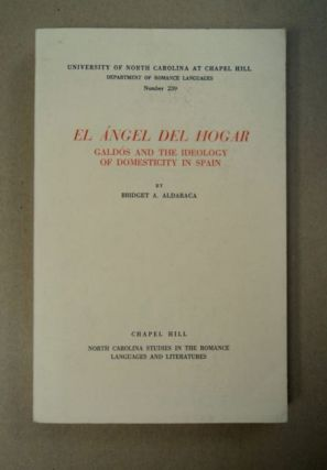 El Ángel del Hogar: Galdós and the Ideology of Domesticity in Spain. Bridget A. ALDARACA