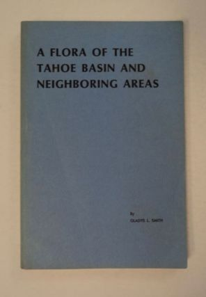A Flora of the Tahoe Basin and Neighboring Areas. Gladys L. SMITH