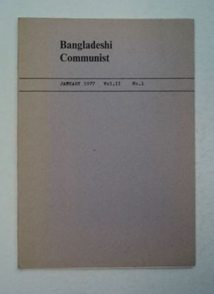 BANGLADESHI COMMUNIST: QUARTERLY INTERNATIONAL JOURNAL OF THE MARXIST LENINIST COMMUNIST PARTY OF...