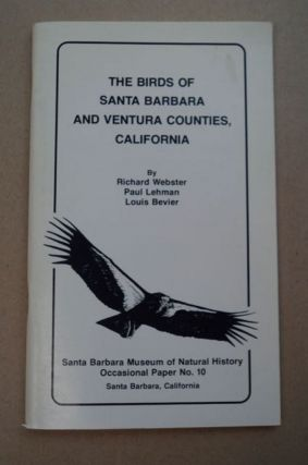The Birds of Santa Barbara and Ventura Counties, California. Richard WEBSTER, Paul Lehman, Louis...